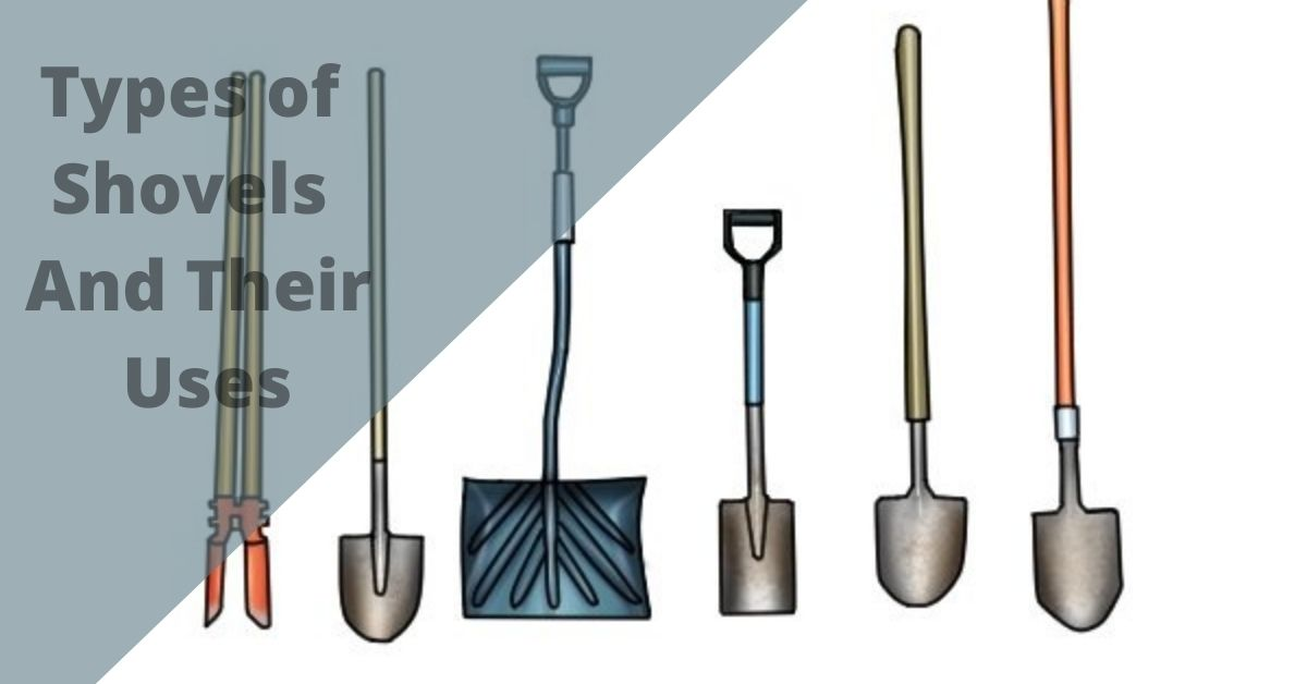Types of Shovels and their Uses
